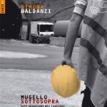 """LIBRI: Simona Baldanzi tra tute arancioni e cantieri mette il """"Mugello Sottosopra"""""""