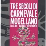 LIBRI: Aldo Giovannini ripercorre la storia del Carnevale Mugellano. Sabato la presentazione