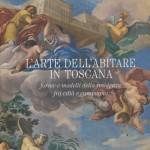 """LIBRI: Presentato a Firenze """"L'arte dell'abitare in Toscana"""""""