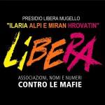 """Presidio Libera """"Ilaria Alpi e Miran Hrovatin"""" Mugello: combattere la mafia partendo dal territorio."""