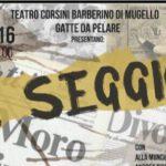 """Barberino di Mugello – """"Il Seggio""""  al Teatro Corsini perché un paese senza memoria è un paese senza futuro"""