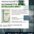 """""""Scommetto di no"""" l'ultimo libro di Bruno Confortini – La presentazione a Borgo S. Lorenzo"""