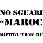 """Barberino di Mugello – Mostra fotografica """"UNO SGUARDO SUL MAROCCO"""" del gruppo Photo Click Studio"""