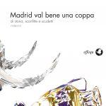 """Scarperia – Sabato la presentazione di """"Madrid val bene una coppa"""""""